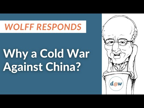 Wolff Responds: Why a Cold War Against China?