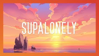 BENEE - Supalonely (Lyrics) ft. Gus Dapperton