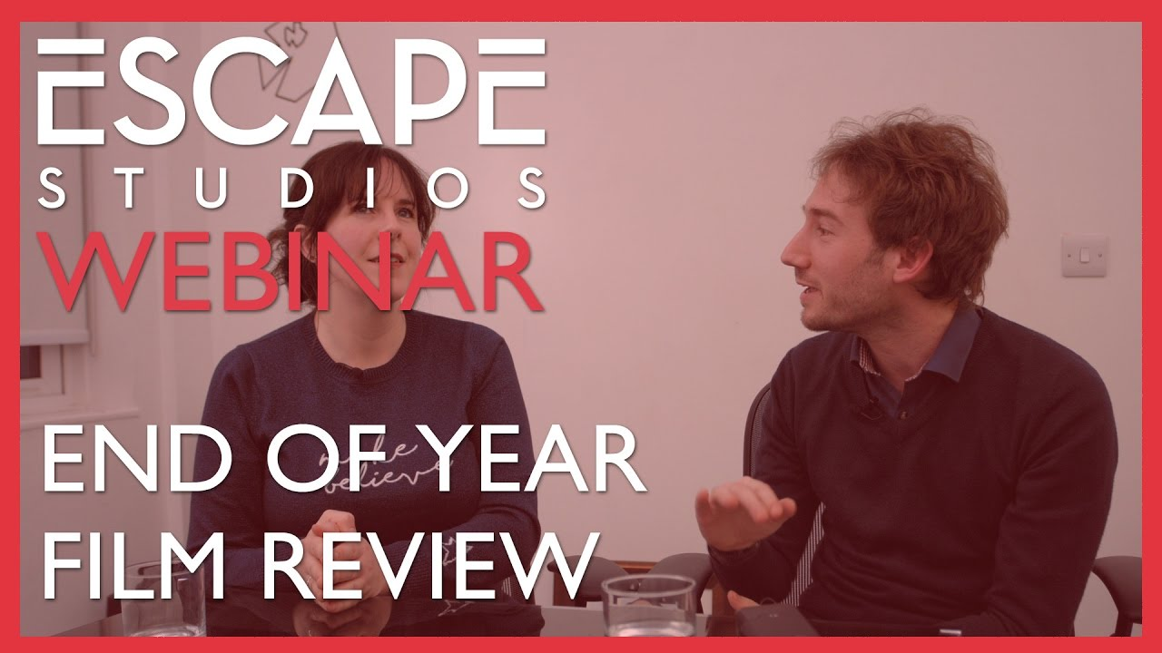 End of Year Film Review - Escape Studios Webinar