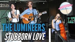 The Lumineers   Stubborn Love (Live At The Edge)