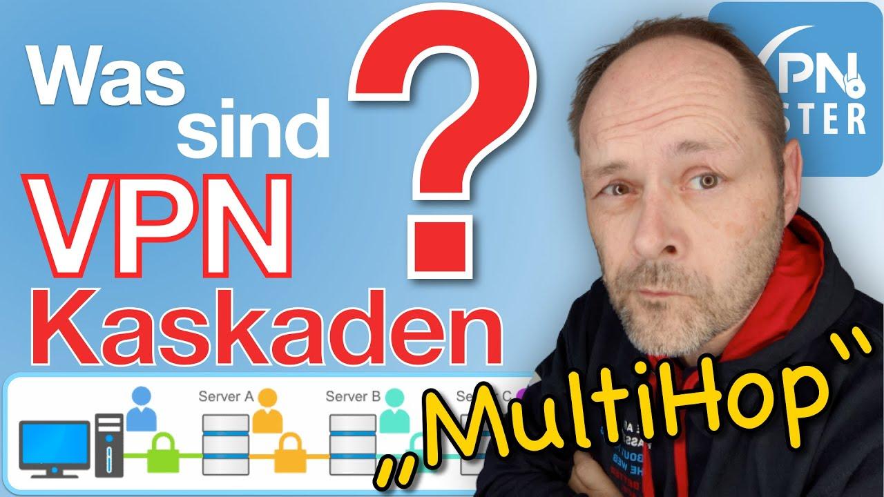 Erklärung: VPN Multi-Hop Verbindungen (Kaskaden) 1