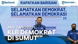 AHY Tanggapi Kongres Luar Biasa Partai Demokrat di Sumut: KLB ini Jelas Tidak Sah