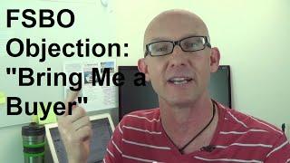"Kevin Ward - FSBO Objection Handler: ""Bring Me a Buyer"""