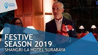Wiki On The Spot - Festive Season 2019 Shangri La Hotel Surabaya