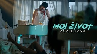 ACA LUKAS - MOJ ZIVOT (OFFICIAL VIDEO)