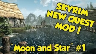 "Skyrim NEW QUEST MOD! ""Moon and Star"" #1 (Xbox One & PS4 Mods)"