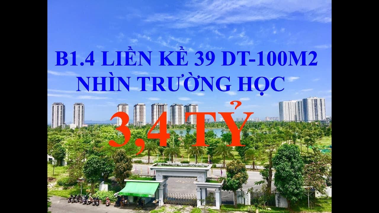 Bán Liền Kề Thanh Hà B1.4 Liền Kề 39 Nhìn Trườ...