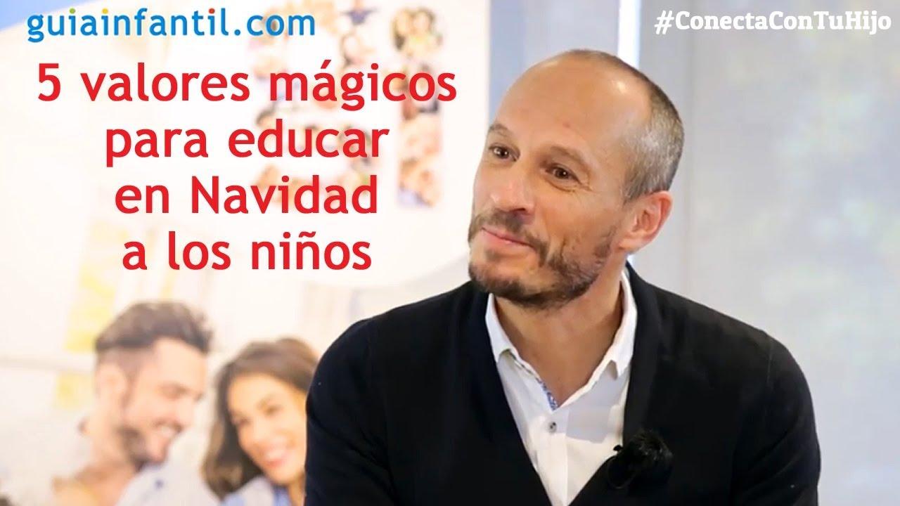 Los 5 valores mágicos para educar en Navidad a los niños | Encuentro #ConectaConTuHijo ????