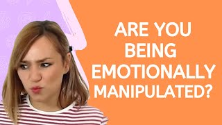 10 Signs of Emotional Manipulation In A Relationship - Psychology Tactics