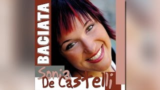Sonia De Castelli - Baciata - Official Video