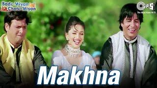 Makhna : Bade Miyan Chote Miyan | Madhuri, Amitabh & Govinda | 90's Blockbuster Song