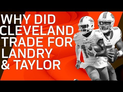Why Did the Browns Trade for Tyrod Taylor & Jarvis Landry & Are They Long Term Solutions?   NFL