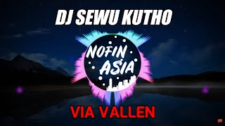 Download DJ VIA VALLEN TERBARU - SEWU KUTO | REMIX DANGDUT FULL BASS 2019 Mp3
