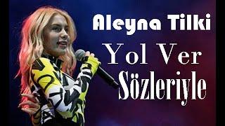 Aleyna Tilki   Yol Ver Rap sözleriyle