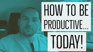 How to Be Productive, Fulfill Your Life Purpose, Start & Build Momentum, Prioritize To-Do Lists...