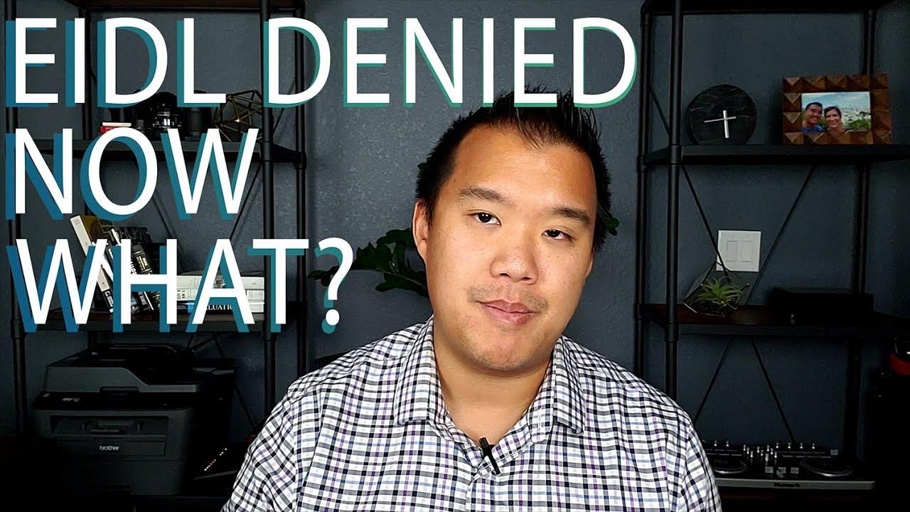 EIDL Loan Denied, Now What do you do?