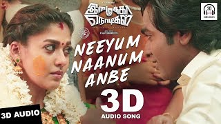 Neeyum Naanum Anbe 3D Audio Song | Imaikka Nodigal | Must Use Headphones | Tamil Beats 3D