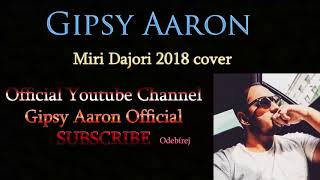 Gipsy Aaron - Miri Dajori 2018 (Officialní Kanál)