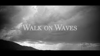 Walk On Waves