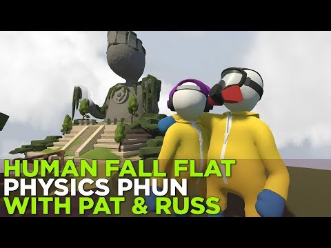 HUMAN FALL FLAT: Physics Phun with Pat & Russ
