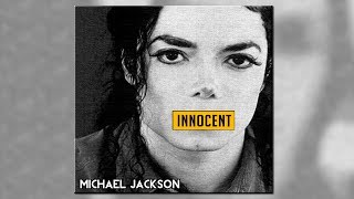 MICHAEL JACKSON: INNOCENT *NEW SONGS* (NEW ALBUM 2019) FANMADE