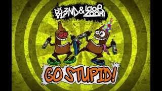GO STUPID! - DJ BL3ND, Ido B & Zooki