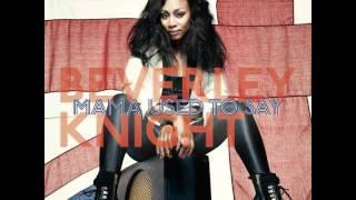 Beverley Knight - MAMA USED TO SAY (Dave Doyle Radio Edit)