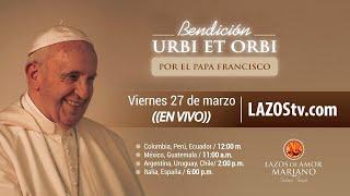 Bendición Urbi et Orbi - Papa Francisco (27/03/2020)
