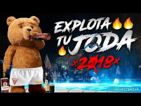 EXPLOTA TU JODA 2018 🔥Lo Mas Escuchado🔥