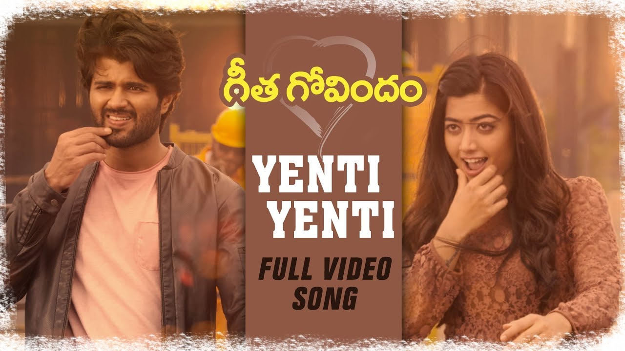 Watch Yenti Yenti Full Video Song From Geetha Govindam