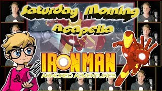 IRON MAN: ARMORED ADVENTURES Theme - Saturday Morning Acapella
