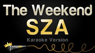 SZA   The Weekend (Karaoke Version)