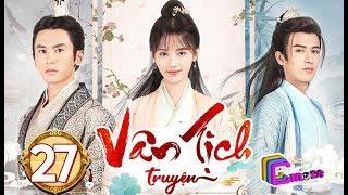 Phim Hay 2019 | Vân Tịch Truyện - Tập 27 | C-MORE CHANNEL