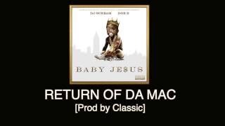 Doe B - Return of da Mac [Prod by Classic] Baby Je$us