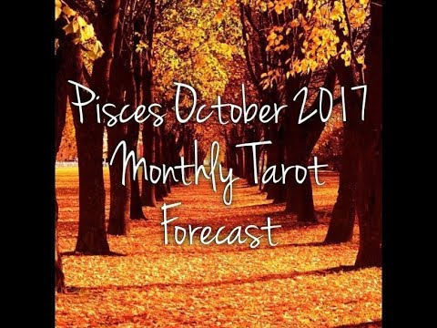 Pisces October 2017 Monthly Tarot Forecast