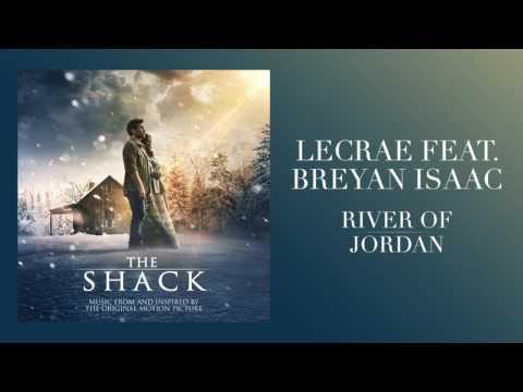 "Lecrae Feat. Breyan Isaac -""River of Jordan"" (From The Shack)"