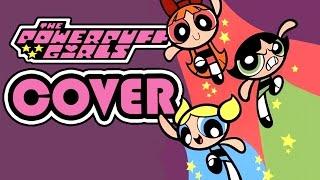 """""""Love Makes The World Go Round"""" - Powerpuff Girls [Cover]"""