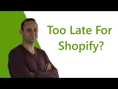 Is It Too Late to Make Money With Shopify?