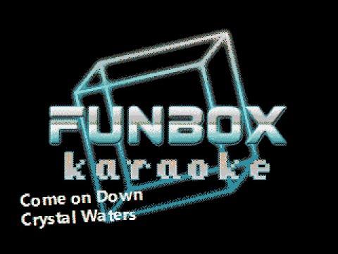 Crystal Waters - Come on Down (Funbox Karaoke)