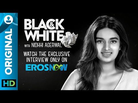 Catch Niddhi Agerwal on Black & White - The Interview