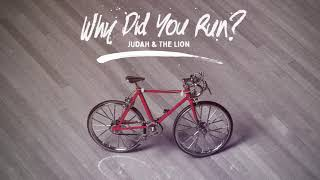 Judah  The Lion Why Did You Run