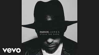 "Parson James - ""Stole the Show"""