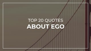 TOP 20 Quotes about Ego | Daily Quotes | Quotes for Pictures | Quotes for Whatsapp