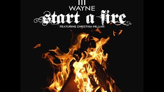Lil Wayne - Start A Fire Ft. Christina Milian [HQ]