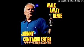 "JOHNNY CONTARDO - ""Walk Away Renee"" (2019)"