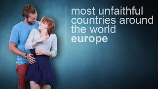 What are the Most Unfaithful Countries in Europe?