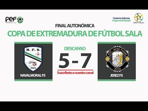 Integra2 Navalmoral FS - Asociación Jerez FS | Final Copa de Extremadura Fútbol Sala 2017/2018