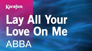 Karaoke Lay All Your Love On Me   ABBA *