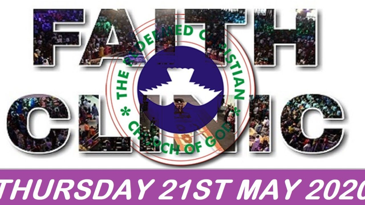 RCCG 21st May 2020 Faith Clinic with Pastor Adeboye