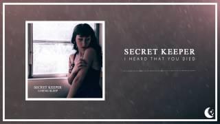 Secret Keeper - I Heard That You Died